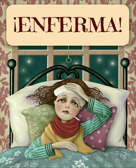 Enferma! Con gripe  Buenas noches