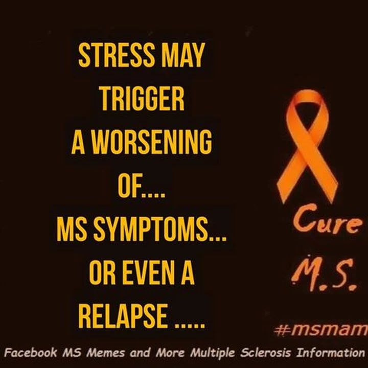 Stress May trigger a worsening of.... MS Symptoms... or even a relapse ..... #mseducation #teachmems #msawareness #fightms #msstrong #multiplesclerosis #curems #msmam MS Memes and more Multiple Sclerosis Information https://www.facebook.com/msmemesandmore/photos/a.442703572584474.1073741827.442627485925416/591686374352859/