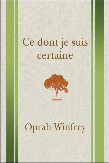 Ce dont je suis certaine - OPRAH WINFREY