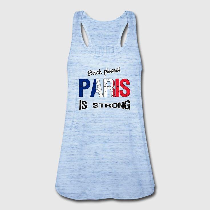 Bitch please! Paris is strong. Tolle Shirts und Geschenke für Stärke gegen den Terror. #paris #frankreich #franzosen #stadt #städte #strong #stark #mutig #terror #gegenterror #hass #frieden #liebe #gesellschaft #terrorismus #statement #sprüche #shirts #geschenke