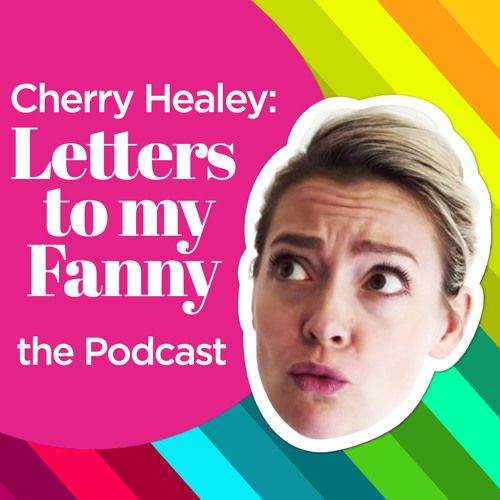 EP.6 - Myleene Klass by Cherry Healey: Letters To My Fanny Podcast