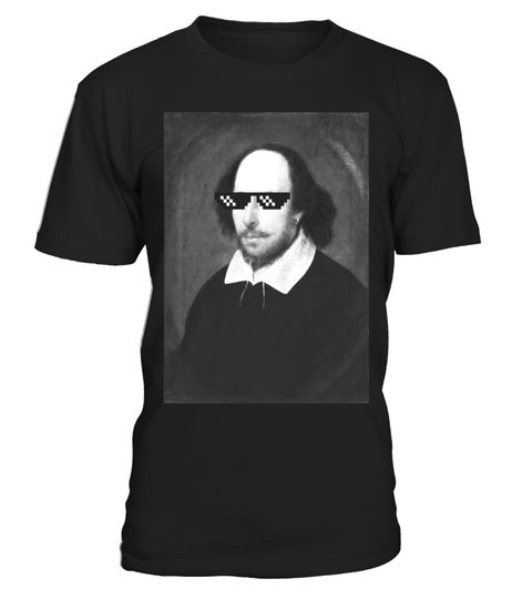 """# William Shakespeare Funny Thug Life Sunglasses Meme T-shirt .  Special Offer, not available in shops      Comes in a variety of styles and colours      Buy yours now before it is too late!      Secured payment via Visa / Mastercard / Amex / PayPal      How to place an order            Choose the model from the drop-down menu      Click on """"Buy it now""""      Choose the size and the quantity      Add your delivery address and bank details      And that's it!      Tags: William Shakespeare…"""
