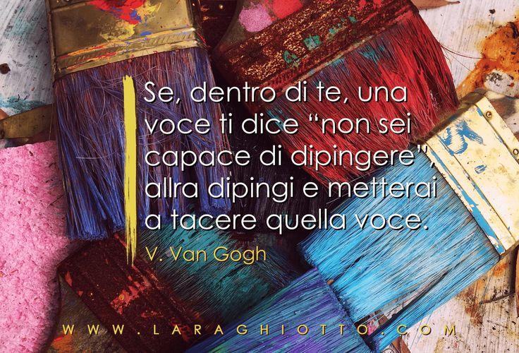 #ispirazione, #motivazione, #Lara_Ghiotto, #Business_del_Cuore, #riuscire, #VanGogh