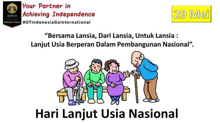 Selamat Hari Lanjut Usia Nasional. Okupasi Terapi mewujudkan lanjut usia sehat, bahagia dan mandiri