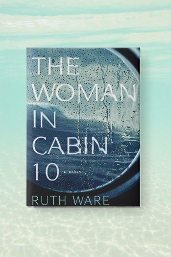 THE WOMAN IN CABIN 10 BY RUTH WARE (JULY 19)  In need of a good, British psychological thriller? This new novel from the author of In a Dark, Dark Wood follows a young journalist who witnesses a grisly murder while on a press trip for a new luxury cruise line. The only problem? Every passenger on the ship is accounted for.