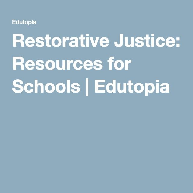 Restorative Justice: Resources for Schools | Edutopia