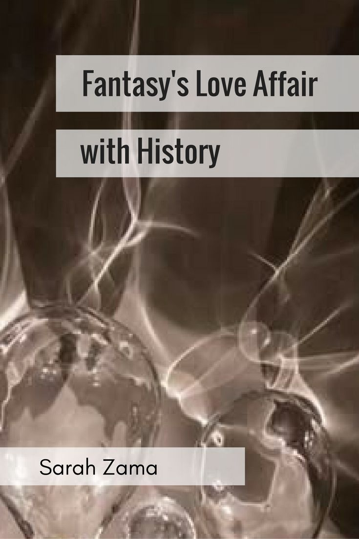 What can history give to fantasy to make it stornger? This is how author Sarah Zama thinks it may work