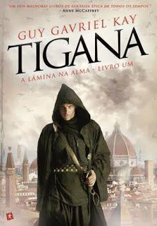 """Bloguinhas Paradise: Opinião """"Tigana - A Lâmina na Alma - Livro Um"""", Gu..."""