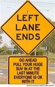 cause seriously, you didn't see that sign a mile back that everybody else saw