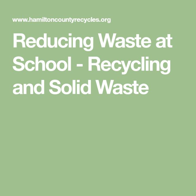 Reducing Waste at School - Recycling and Solid Waste