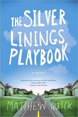 The Silver Linings Playbook by Matthew Quick - easy read with a character you can't help but root for