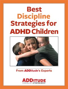 FREE booklet from ADDitude: 50 of the best ADHD discipline techniques from parenting experts. Get it here: http://www.additudemag.com/RCLP/sub/9905.html.