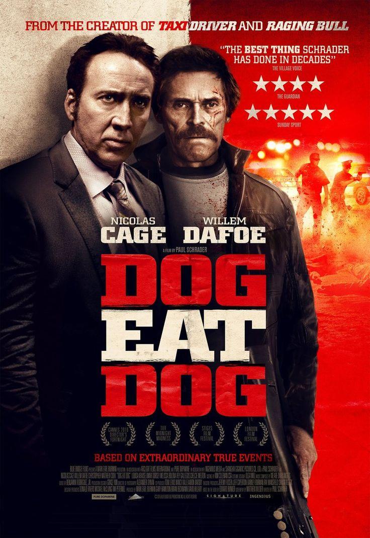 Dog Eat Dog il film thriller di Paul Schrader (Taxi Driver, Toro Scatenato, American Gigolò), con Nicolas Cage e Willem Dafoe, presentato nel 2016 al Festival di Cannes e al Festival di Toronto.  Trama: Quando tre disperati ex carcerati ricevono l'offerta di un colpo da parte di un boss messicano, sanno che dovrebbero rifiutare, ma la ricompensa è troppo sostanziosa per farlo. Tutto quello che devono fare è rapire il figlio di un collega che sta derubando il boss. Ma il colpo si complica...