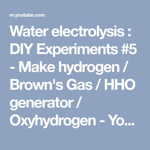 Water electrolysis : DIY Experiments #5 - Make hydrogen / Brown's Gas / HHO generator / Oxyhydrogen - YouTube