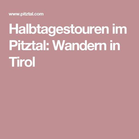 Halbtagestouren im Pitztal: Wandern in Tirol