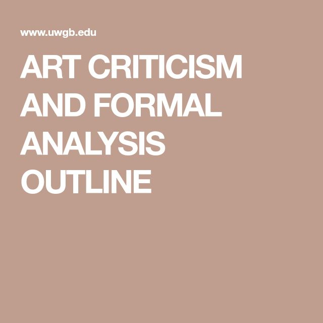 ART CRITICISM AND FORMAL ANALYSIS OUTLINE