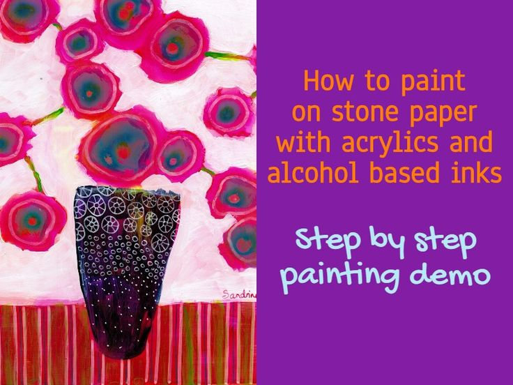 How to paint on stone paper with acrylics and alcohol for How to paint on paper with acrylic paints