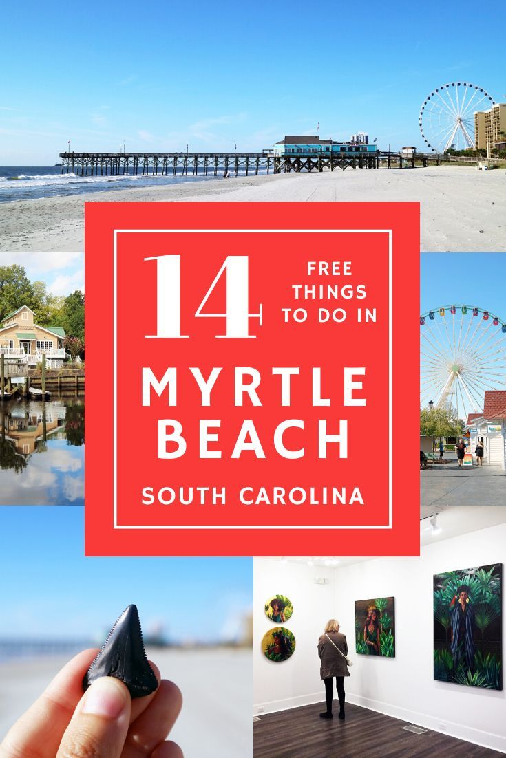 14 Free Things To Do In Myrtle Beach South Carolina Myrtle Beach Things To Do South Carolina Vacation Myrtle Beach South Carolina