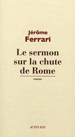 Le Sermon sur la chute de Rome de Jérôme Ferrari