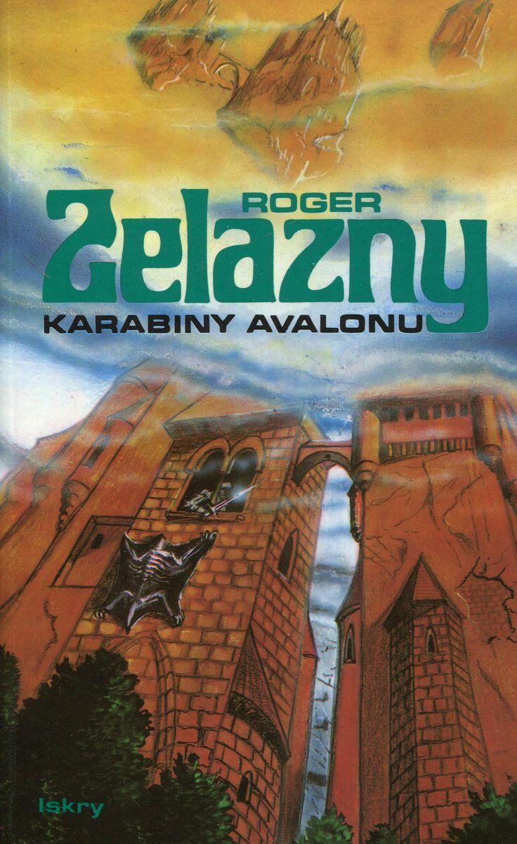 """""""Karabiny Avalonu"""" Roger Zelazny Translated by Piotr W. Cholewa Cover by Janusz Gutkowski Published by Wydawnictwo Iskry 1989"""