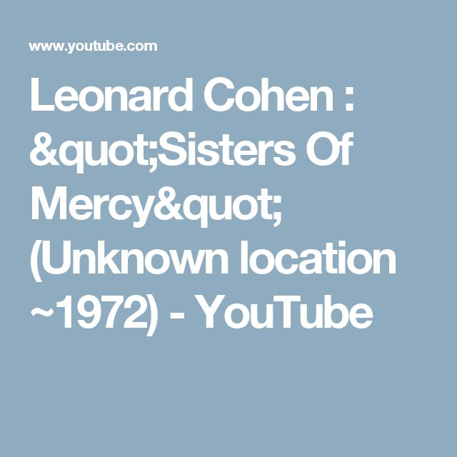 "Leonard Cohen : ""Sisters Of Mercy"" (Unknown location ~1972) - YouTube"