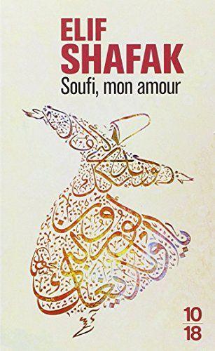 Soufi mon amour de Elif SHAFAK