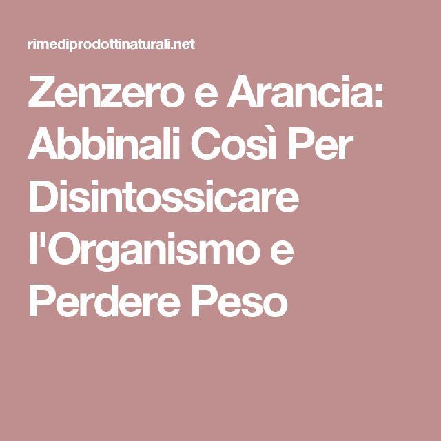 Zenzero e Arancia: Abbinali Così Per Disintossicare l'Organismo e Perdere Peso