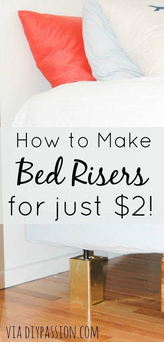 How to Make Bed Risers for $2 - DIY Passion                                                                                                                                                                                 More