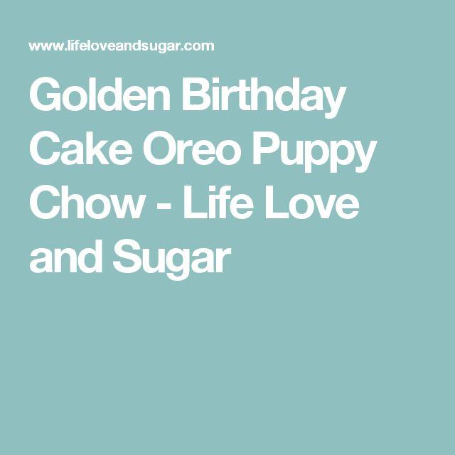 Golden Birthday Cake Oreo Puppy Chow Recipe