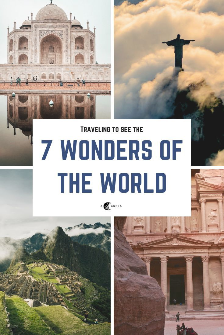 The Seven Wonders Of The World Acanela Expeditions Wonders Of The World Seven Wonders Travel Around The World