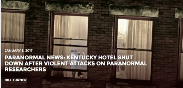 Today's paranormal news features the Anderson Hotel in Lawrenceburg, Kentucky which has been closed for further investigation after multiple violent attacks on paranormal investigators, according to the Week In Weird. The hotel was featured on an episode of Paranormal Lockdown and has since been visited by many teams of paranormal researchers. Those investigations revealed […]