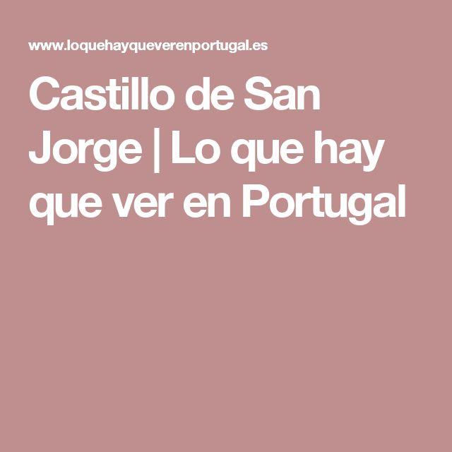 Castillo de San Jorge | Lo que hay que ver en Portugal