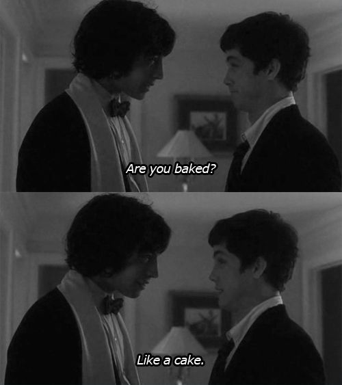 Are you baked? 'The perks of being a wallflower' absolutely loved this movie!!
