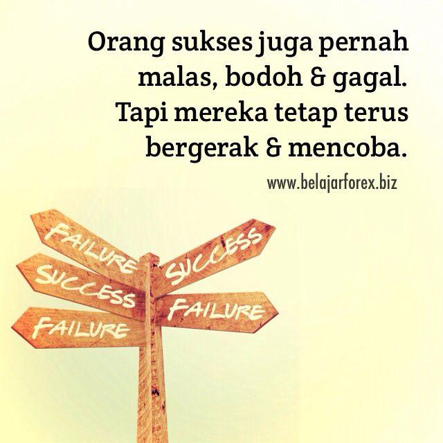 Orang sukses juga pernah malas, bodoh & gagal. Tapi mereka tetap terus bergerak & mencoba - www.belajarforex.biz