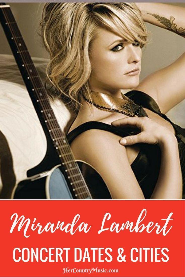 Miranda Lambert Tour Dates at HerCountryMusic includes discount coupon for Miranda Lambert tickets