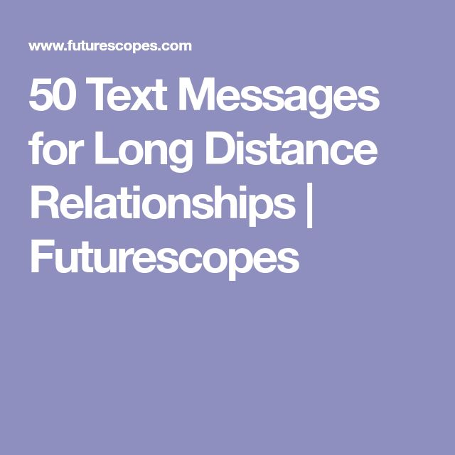 50 Text Messages for Long Distance Relationships | Futurescopes