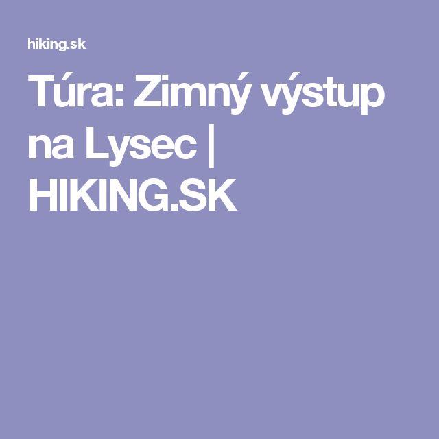 Túra: Zimný výstup na Lysec | HIKING.SK