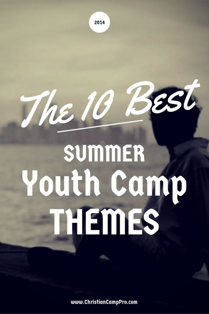 The 10 best summer youth camp themes to cover almost every topic relevant to today's youth. Every trending summer youth camp theme for 2014 found here.