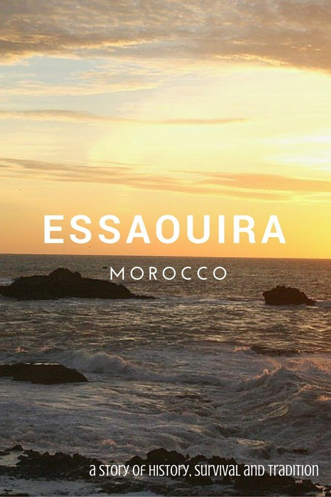 ✈ Essaouira, Morocco- a story of history, survival and tradition