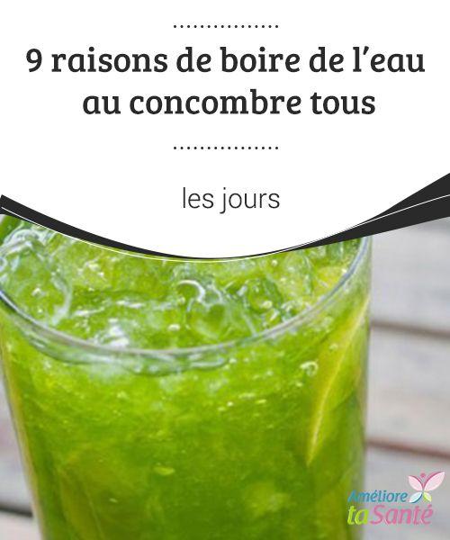 9 raisons de boire de l'eau au #concombre tous les jours   Découvrez ici les #raisons pour lesquelles vous allez devenir un assidu à l'eau de concombre. Pour réaliser cette eau, vous #n'aurez #besoin que de quelques minutes!