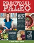 Click to go to Practical Paleo: A Customized Approach to Health and a Whole-Foods Lifestyle by Diane Sanfilippo BS NC BS NC