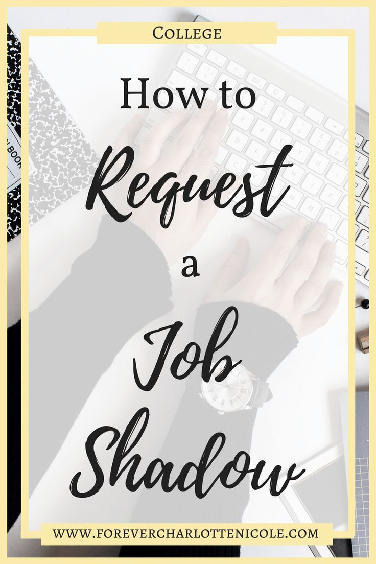 How to Request a Job Shadow | Many students want to make sure that their career path is the right one for them, but how do you figure that out? Job shadows! Find out how to request one with this post. | Forever Charlotte Nicole | www.forevercharlottenicole.com