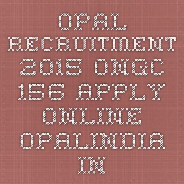 OPAL Recruitment 2015 ONGC 156 Apply Online opalindia.in