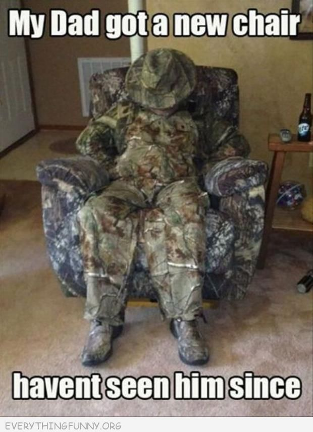 funny caption father camouflage chair haven't seen him ...