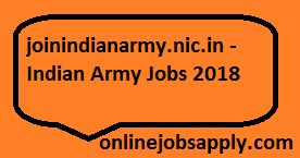 joinindianarmy.nic.in - Indian Army Jobs 2018, Indian Army Recruitment 2018, Indian army bharti 2018, Indian army recruitment details, army bharti details