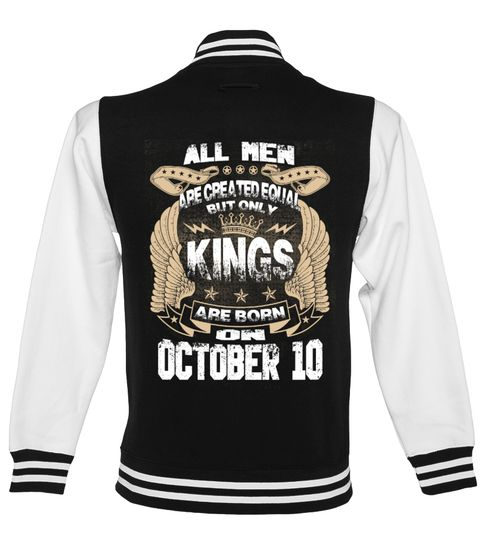 # Kings Are Born On OCTOBER 10 .  All Men Are Created Equal But Only Kings Are Born On OCTOBER 10 - Birthday Design T shirtsOCTOBER Birthday T-Shirts, OCTOBER Birthday Shirts, birthday of Kings T shirts, Zodiac Sign Shirts, OCTOBER Birthday HoodiePREMIUM T-SHIRT WITH EXCLUSIVE DESIGN – NOT SELL IN STORE AND OTHER WEBSITEGauranteed safe and secure checkout via:PAYPAL | VISA | MASTERCARD