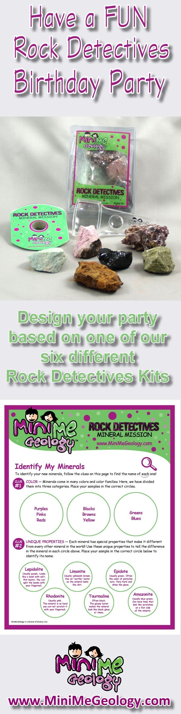 Have a fun Rock Detectives Birthday Party this year. Mini Me Geology's birthday parties are based on the Rock Detectives line of kits and are sure to please your party guests. Ages 6-12 recommended.
