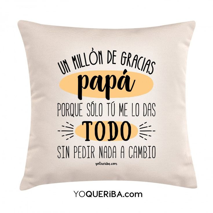 https://www.yoqueriba.com/cojines-personalizados/1077-cojin-un-millon-de-gracias-papa.html