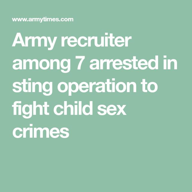 Army recruiter among 7 arrested in sting operation to fight child sex crimes