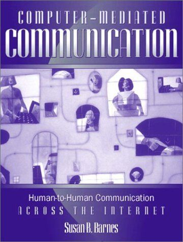 Computer-Mediated Communication: Human-to-Human Communication Across the Internet by Susan B. Barnes, http://www.amazon.com/dp/0205321453/ref=cm_sw_r_pi_dp_35mbrb18B24CT